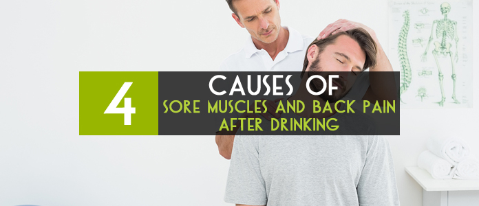 4 reasons of sore muscles and back pain after drinking