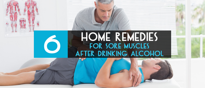 home remedies to get rid muscle pain after drinking alcohol