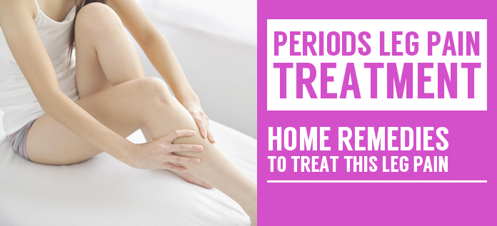 home remedies to treat leg pain during periods